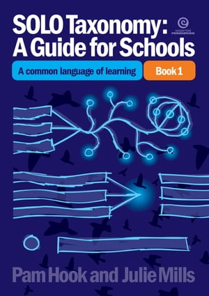 SOLO Taxonomy: A Guide for Schools Bk 1 A common language
