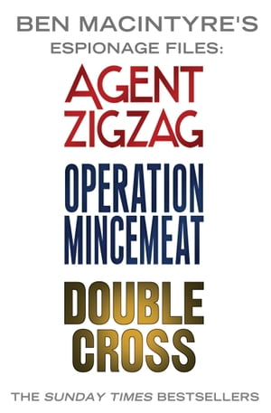 Ben Macintyre's Espionage Files Agent Zigzag, Operation Mincemeat & Double Cross