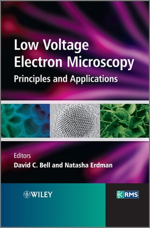 Low Voltage Electron Microscopy Principles and Applications