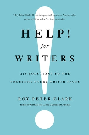 Help! For Writers 210 Solutions to the Problems Every Writer Faces