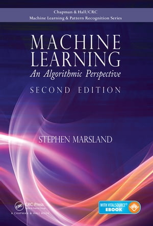 Machine Learning An Algorithmic Perspective,  Second Edition
