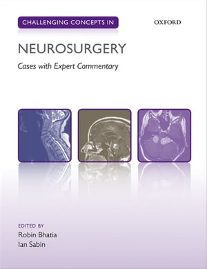 Challenging Concepts in Neurosurgery Cases with Expert Commentary