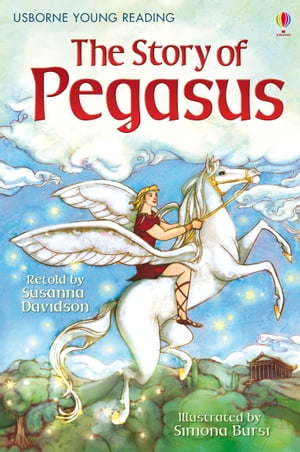 The Story of Pegasus: Usborne Young Reading: Series One