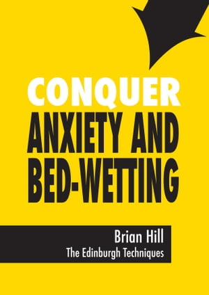Conquer Anxiety and Bed-wetting