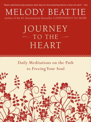 Journey to the Heart: Daily Meditations on the Path to Freeing Your Soul