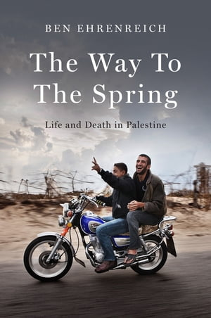 The Way to the Spring Life and Death in Palestine