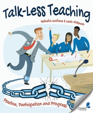 Talk-Less Teaching Practice,  Participation and Progress