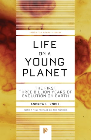 Life on a Young Planet The First Three Billion Years of Evolution on Earth