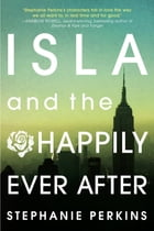 Isla and the Happily Ever After Cover Image
