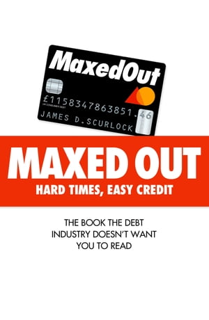 Maxed Out: Hard Times,  Easy Credit
