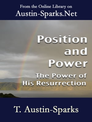 Position and Power - The Power of His Resurrection