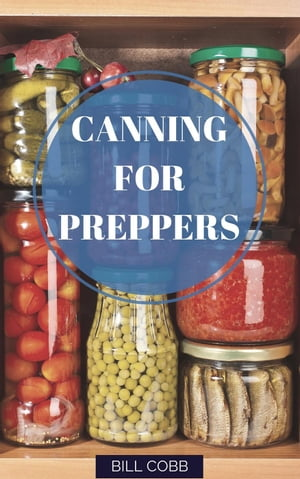 Canning for Preppers Survival Basics,  #1