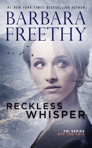 Reckless Whisper (Off the Grid: FBI Series #2)