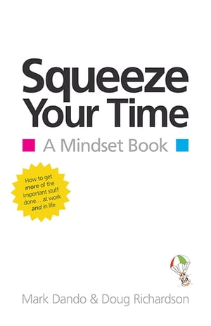 Squeeze Your Time A Mindset Book