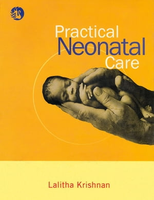 Practical Neonatal Care