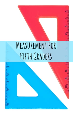 Measurement for Fifth Graders