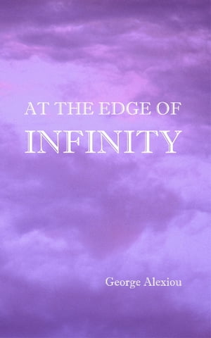 At the Edge of Infinity Discover Your Life Purpose