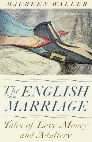 The English Marriage Tales of Love,  Money and Adultery