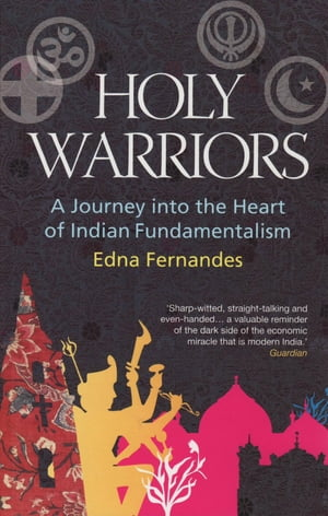 Holy Warriors A Journey Into The Heart Of Indian Fundamentalism