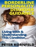 online magazine -  Borderline Personality Disorder Guidance: Living With  & Understanding This Condition