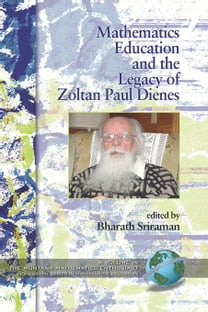 Mathematics Education and the Legacy of Zoltan Paul Dienes