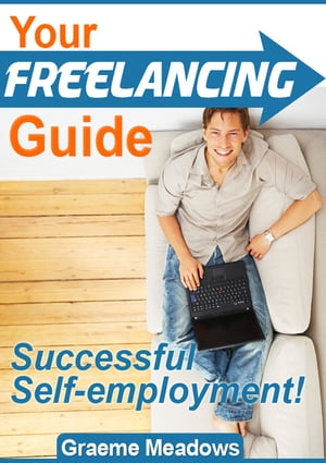 Your Freelancing Guide Successful Self-Employment