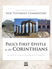 Paul's First Epistle to the Corinthians: BYU New Testament Commentary Series