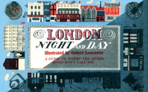 London Night and Day,  1951 A Guide to Where the Other Books Don?t Take You