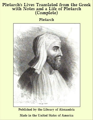 "plutarchs life essay Plutarch ends his commentary on poplicola by stating that he, ""so far as human life may be essay sample written strictly."