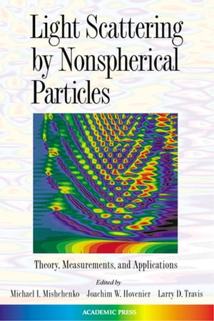 Light Scattering by Nonspherical Particles Theory, Measurements, and Applications