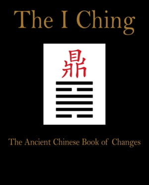 I Ching The Ancient Chinese Book of Changes