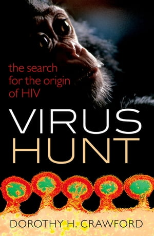 Virus Hunt The search for the origin of HIV/AIDs