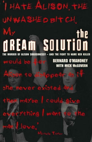 The Dream Solution The Murder of Alison Shaughnessy - and the Fight to Name Her Killer