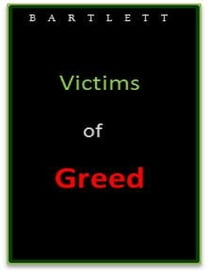 Victims of Greed
