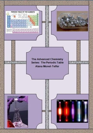 The Advanced Chemistry Series: The Periodic Table