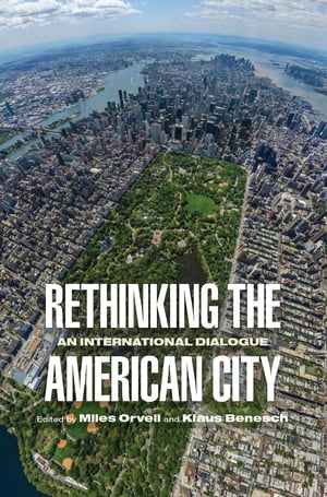 Rethinking the American City An International Dialogue