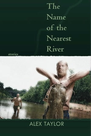 The Name of the Nearest River Stories
