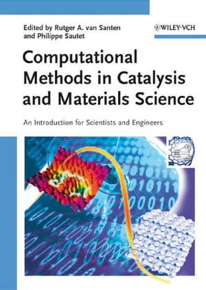 Computational Methods in Catalysis and Materials Science An Introduction for Scientists and Engineers