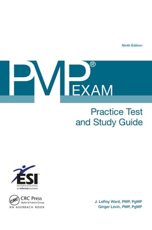 PMP� Exam Practice Test and Study Guide,  Ninth Edition