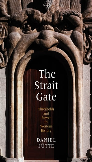 The Strait Gate Thresholds and Power in Western History