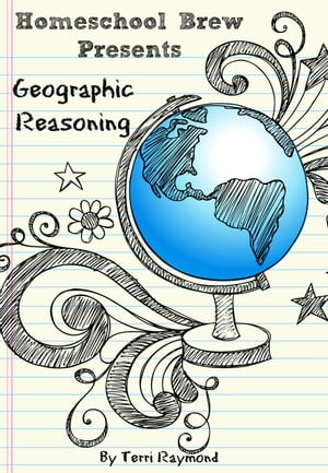 Geographic Reasoning Seventh Grade Social Science Lesson,  Activities,  Discussion Questions and Quizzes
