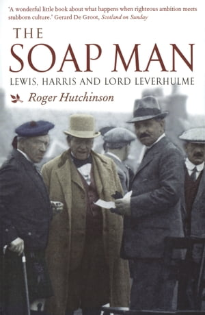 The Soap Man Lewis,  Harris and Lord Leverhulme