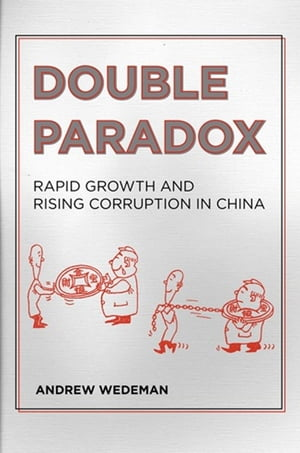 Double Paradox Rapid Growth and Rising Corruption in China