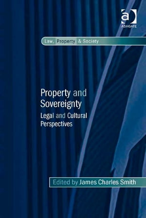 Property and Sovereignty Legal and Cultural Perspectives