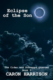 Eclipse of the Son: The Cider and Schnapps Quartet Book 3