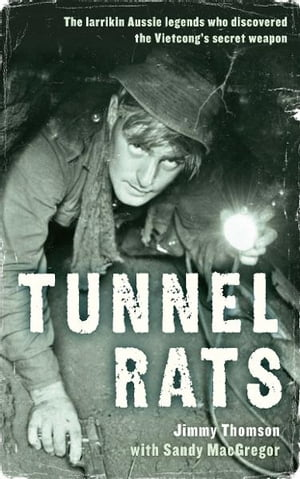 Tunnel Rats: The larrikin Aussie legends who discovered the Vietcong's secret weapon The larrikin Aussie legends who discovered the Vietcong's secret