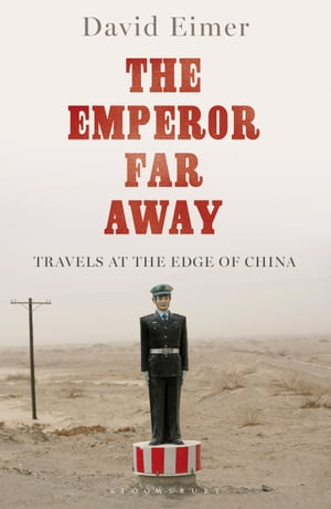 The Emperor Far Away Travels at the Edge of China