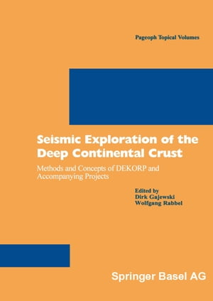 Seismic Exploration of the Deep Continental Crust