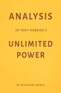 Analysis of Tony Robbins's Unlimited Power by Milkyway Media