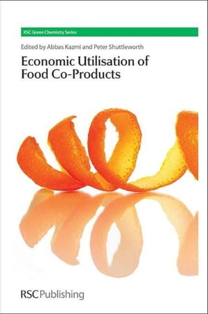 The Economic Utilisation of Food Co-Products